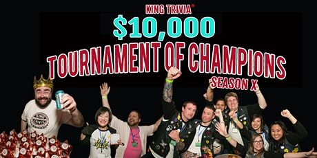 King Trivia's $10,000 Tournament of Champions tickets