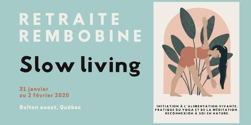 Retraite slow living / Rembobine - janv 2020