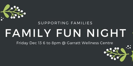 Supporting Families: December Family Fun Night tickets