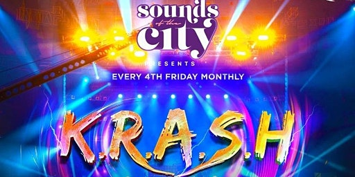 Sounds Of The City Presents K.R.A.S.H. | Open Bar + Free Entry