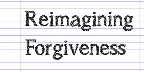 Reimagining Forgiveness tickets