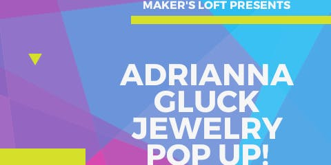 Adrianna Gluck JEWELRY POP-UP/ SIP AND SHOP!