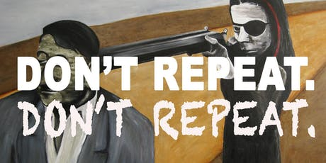 Don't Repeat. Don't Repeat. Opening Reception tickets