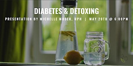 Diabetes & Detoxing - Integrative Wellness Seminar tickets