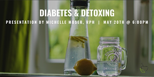 Diabetes & Detoxing - Integrative Wellness Seminar