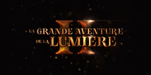 LA GRANDE AVENTURE DE LA LUMIÈRE 2 • Samedi • 19h • Spectacle de Noël