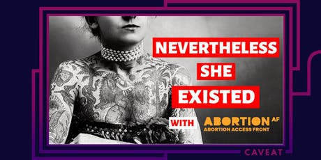 Nevertheless She Existed: Boss of Her Body tickets