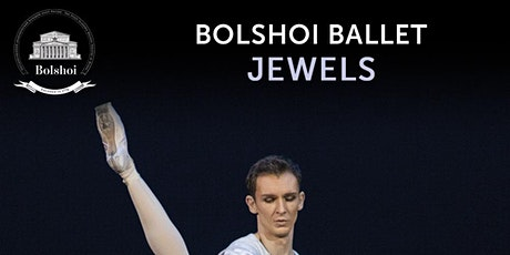 BOLSHOI BALLET:  JEWELS tickets