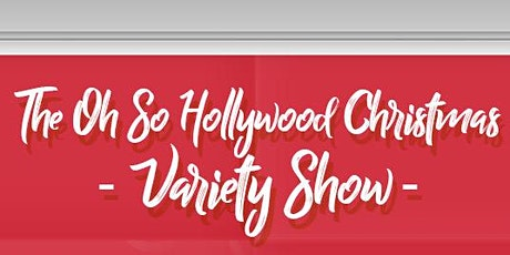 The Oh So Hollywood Christmas Variety Show! tickets