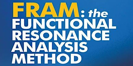 Functional Resonance Analysis Method (FRAM) Workshop with Erik Hollnagel tickets