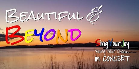 Beautiful & Beyond - SingYourJoy in CONCERT tickets