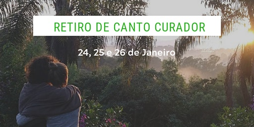 Retiro de Canto Curador - 24 a 26 de Janeiro