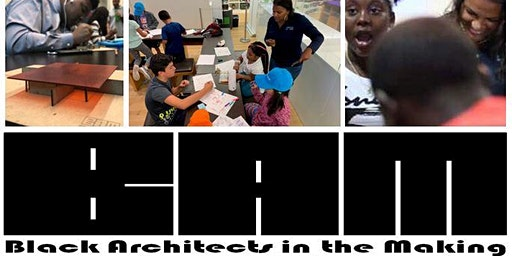 The Black Architects in the Making (BAM) Program presents Introduction to Architecture