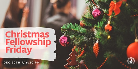 Christmas Fellowship Friday tickets