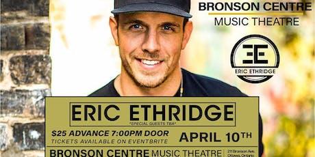 Eric Ethridge live at Bronson Centre Music Theatre - Ottawa tickets