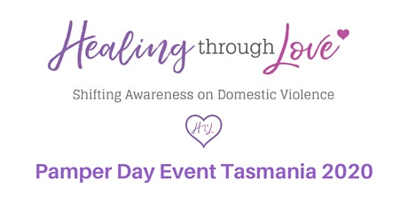 Healing Through Love Tasmania Pamper Day Event  2020 tickets