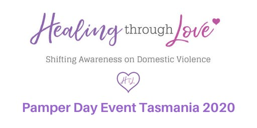 Healing Through Love Pamper Day Event  Tasmania 2020