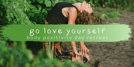 Go Love Yourself: Body Positivity Day Retreat tickets