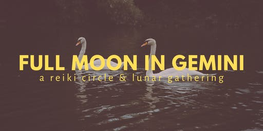 Full Moon in Gemini | A Reiki Circle + Lunar Gathering