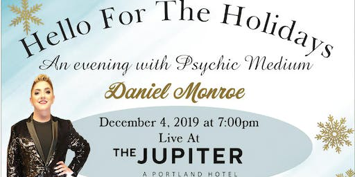 Hello For The Holidays with Psychic Medium Daniel Monroe.