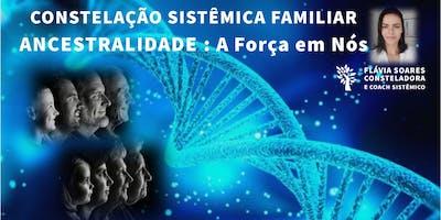 Constelação Sistêmica Familiar - Ancestralidade a Força em Nós