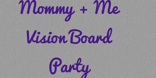Mommy + Me Vision Board Party