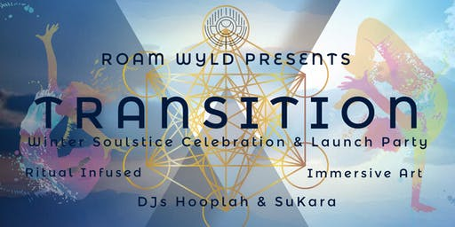 TRANSITION: a Winter Soulstice Celebration & Launch Party