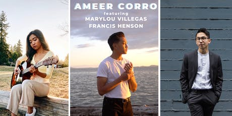 AMEER CORRO: EP Release Show (feat. Marylou Villegas & Francis Henson) tickets