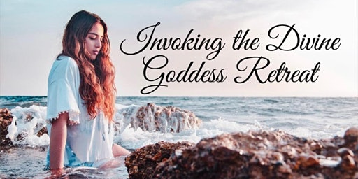Invoking the Divine Goddess Retreat