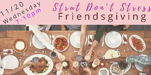 Strut Don't Stress: FRIENDSGIVING