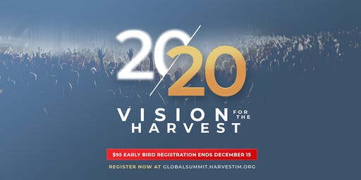 Global Summit: 20/20 Vision For The Harvest
