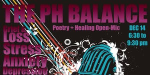 Poetry+Healing (PH)=Balance Open-Mic
