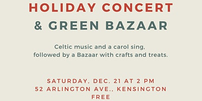 Holiday Concert and Green Bazaar