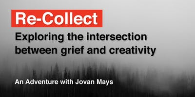 Re-Collect: Exploring the intersection between grief and creativity.