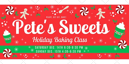 Pete's Sweets Holiday Baking Class