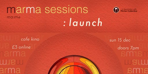 Marma Sessions: Launch