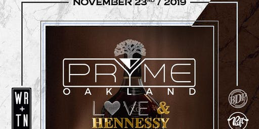 PRYME Oakland LOVE & HENNESSY Party