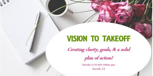 VISION TO TAKEOFF: Create your vision, goals, & actionable plan!
