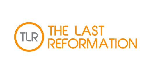 THE LAST REFORMATION KICKSTART GREENVILLE SC