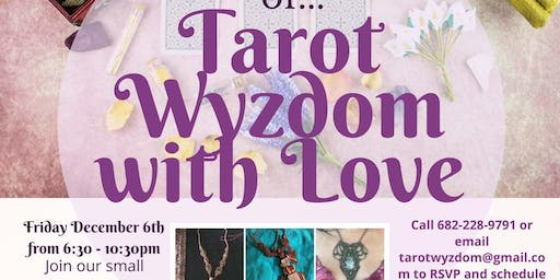 An Evening of Tarot Wyzdom with Love