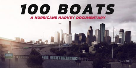 """100 Boats: A Hurricane Harvey Documentary""- Film Premiere tickets"