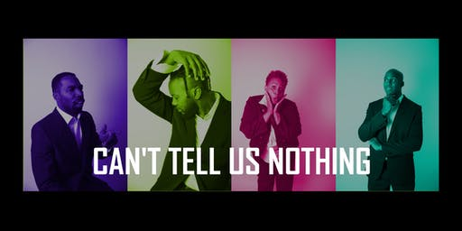 Improv Workshop: Can't Tell Us Nothing - Keeping It Real!