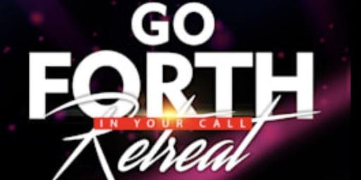 "Go Forth In Your Call Retreat  ""Graced For Vision"""