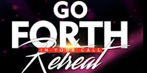 """Go Forth In Your Call Retreat  """"Graced For Vision"""""""