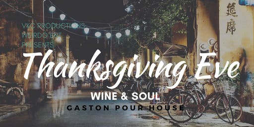 VKC productions  & Weirdo Ent. Thanksgiving Eve Wine & Soul Party