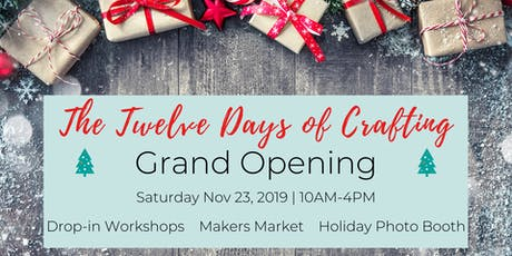 The Twelve Days of Crafting: Grand Opening Makers Market & Drop-in Workshop tickets