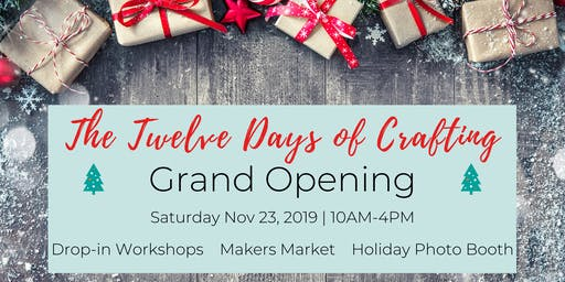 The Twelve Days of Crafting: Grand Opening Makers Market & Drop-in Workshop