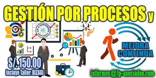 Gestión por Procesos y Mejora Continua + Taller de Modelamiento de Procesos con BIZAGI (S/. 150.00)