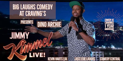 1 Year Anniversary of Big Laughs Comedy at Craving's  Presents Dino Archie