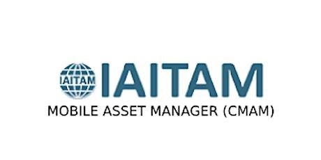 IAITAM Mobile Asset Manager (CMAM) 2 Days Virtual Live Training in Ottawa tickets